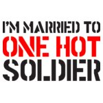 I'm Married To One Hot Soldier