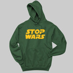 Stop Wars Custom Hooded Sweatshirt